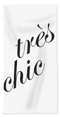Tres Chic - Minimalist Typography Poster - Quote Print - Black And White Beach Towel