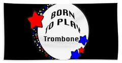 Trombone Born To Play Trombone 5674.02 Beach Towel