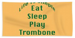Trombone Eat Sleep Play Trombone 5517.02 Beach Towel by M K  Miller
