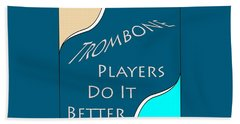 Trombone Players Do It Better 5651.02 Beach Towel