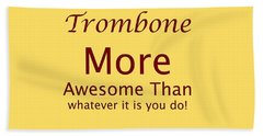 Trombones More Awesome Than You 5557.02 Beach Towel