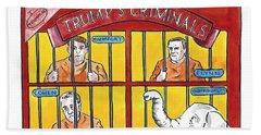 Trumps Criminals Beach Towel