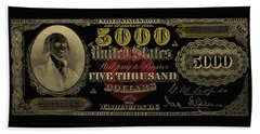 Beach Sheet featuring the digital art U.s. Five Thousand Dollar Bill - 1878 $5000 Usd Treasury Note In Gold On Black  by Serge Averbukh