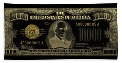 Beach Towel featuring the digital art U.s. Ten Thousand Dollar Bill - 1934 $10000 Usd Treasury Note In Gold On Black by Serge Averbukh