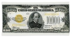 Beach Towel featuring the digital art U.s. Ten Thousand Dollar Bill - 1934 $10000 Usd Treasury Note by Serge Averbukh
