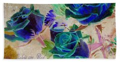 Violets Are Red- Roses Are Blue Beach Towel