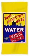 War Industry Needs Water - Wpa Beach Towel