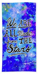 We Are All Made From The Stars Beach Towel
