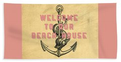 Beach Towel featuring the digital art Welcome To Our Beach House by Edward Fielding