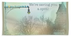 We're Saving You A Spot Beach Towel by Sandy Moulder