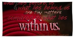 What Lies Within Us Beach Towel