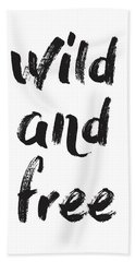 Wild And Free Beach Towel