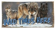Wild Times Here Beach Towel