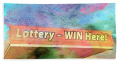 Win The Lottery Here Beach Towel by Bob Pardue