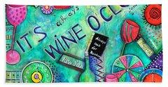Wine O'clock II Beach Towel