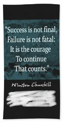 Winston Churchill Quote Beach Towel by Dan Sproul