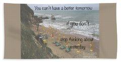 Wisdom Quote -tomorrow Yesterday Beach Towel