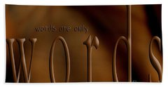 Words Are Only Words 3 Beach Towel
