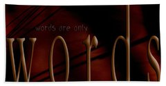 Words Are Only Words 5 Beach Towel