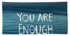 You Are Enough Beach Towel by Linda Woods
