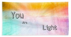 You Are Light Beach Towel