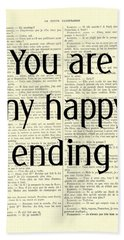 You Are My Happy Ending Beach Towel