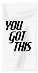 You Got This - Minimalist Motivational Print Beach Towel