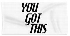 You Got This - Minimalist Motivational Print Beach Sheet