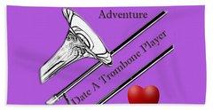 You Want Adventure Date A Trombone Player Beach Towel