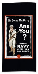 Beach Towel featuring the painting Your Navy Needs You This Minute by War Is Hell Store