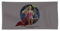 Your Smile Is My Proof That God Answers Prayer Beach Towel