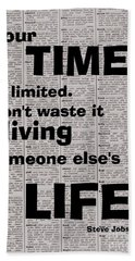 your time is limited Don't waste it living someone else's life, steve jobs Beach Towel