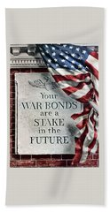 Your War Bonds Are A Stake In The Future Beach Towel