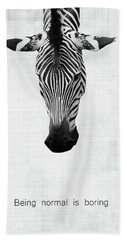 Zebra Being Normal Is Boring Beach Towel