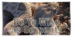 Be Ye Wise As Serpents Beach Towel