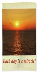 Each Day Is A Miracle Beach Towel