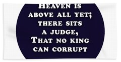 Heaven Is Above All #shakespeare #shakespearequote Beach Towel