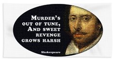 Murder's Out Of Tune #shakespeare #shakespearequote Beach Towel