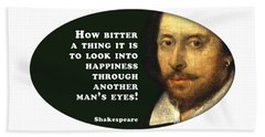 How Bitter A Thing #shakespeare #shakespearequote Beach Towel