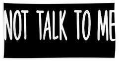 A Fun Thing To Do In The Morning Is Not Talk To Me Style Top Have A Screen Design Handmade Size Teen Beach Towel