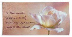A Rose Speaks Of Love Silently, In A Language Known Only To The Heart  Beach Towel