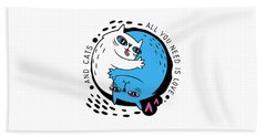 All You Need Is Love And Cats - Baby Room Nursery Art Poster Print Beach Sheet