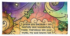 Fearfully And Wonderfully Made By Him Beach Towel