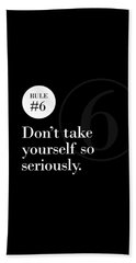 Rule #6 - Don't Take Yourself So Seriously - White On Black Beach Sheet