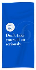 Rule #6 - Don't Take Yourself So Seriously - White On Blue Beach Sheet