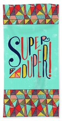 Super Duper Beach Towel