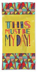This Must Be My Day Beach Towel