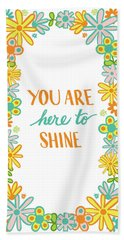 You Are Here To Shine Beach Towel