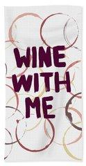 Wine With Me Beach Towel