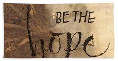 Be The Hope Beach Towel